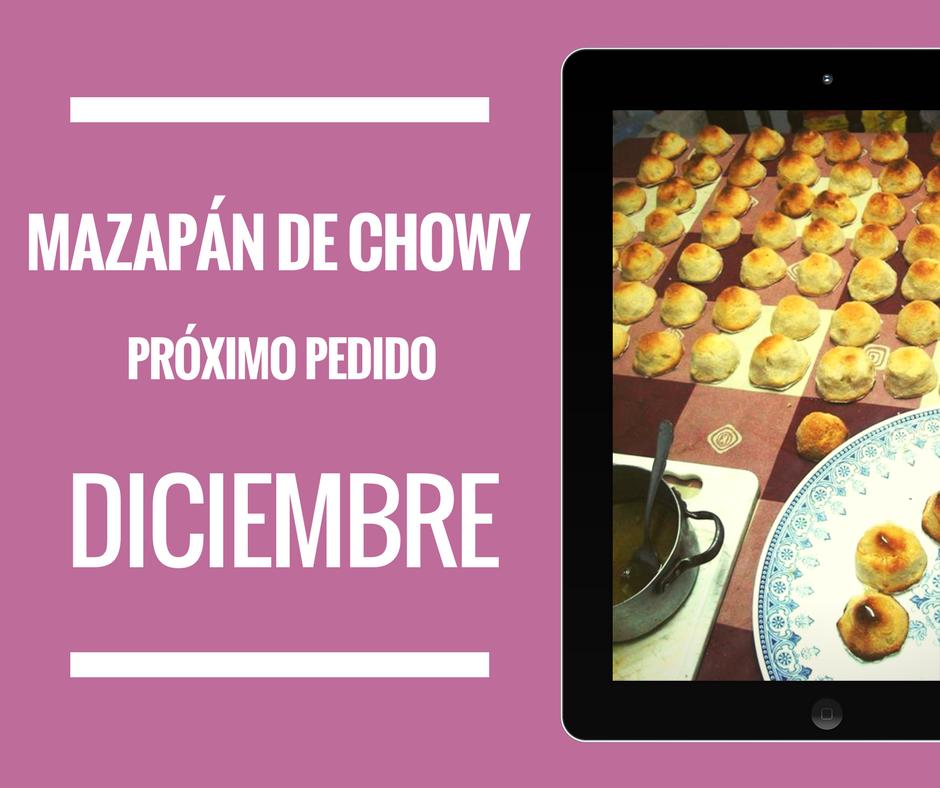 Mazapán de Chowy: próximo pedido Diciembre